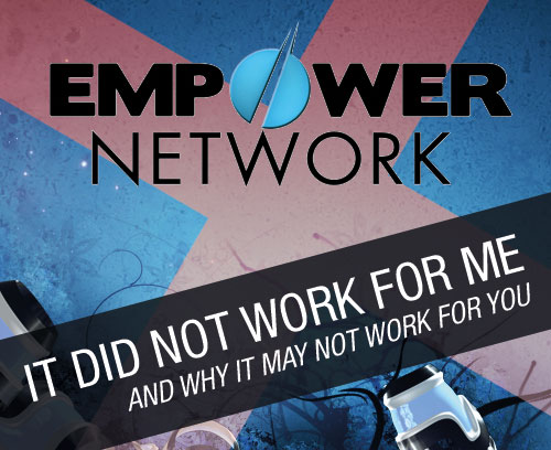 Why Empower Network didn't work for me.